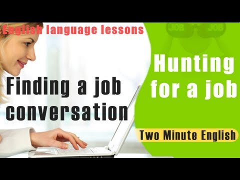 Hunting for a job – Finding a job conversation – English language lessons