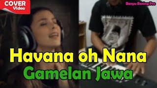 Havana Versi (COVER) GAMELAN Jawa - Banyu Bening Pro - Stafaband