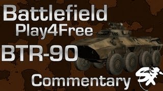 Battlefield Play4Free BTR-90 Commentary