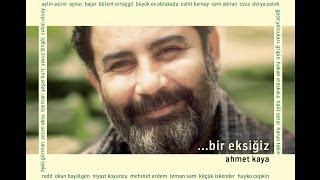 Yazıtlar/Gayrı Gider Oldum (Ceza/Ahmet Kaya)