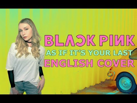 BLACKPINK - As If It's Your Last [English Cover]