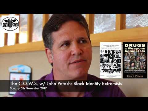 The C.O.W.S  w/ John Potash: Black Identity Extremists