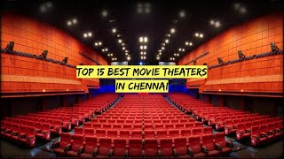 BEST MOVIE THEATERS IN CHENNAI | TOP 15 BY POPULARITY AND PUBLIC VOTING