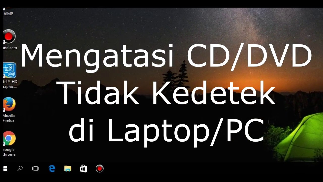 Cara Mengatasi Cd Dvd Tidak Kedetek Di Laptop Pc Windows 10 Youtube