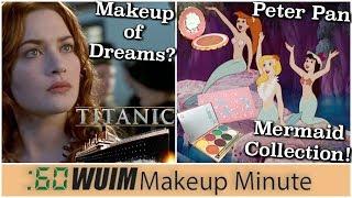 Titanic Makeup Collection is Coming! + Disney Peter Pan Mermaids! | Makeup Minute