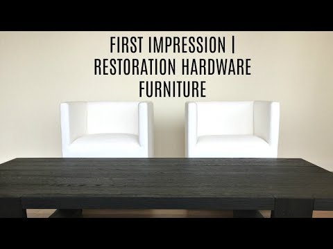 FIRST IMPRESSION | Restoration Hardware Furniture