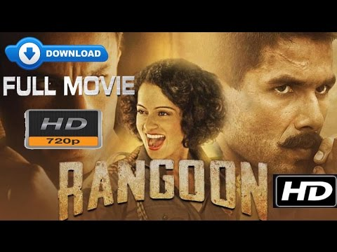 Rangoon 2017 Full Movie Download |HD|...