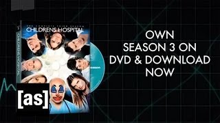 Season 3 DVD in Stores Now | Childrens Hospital | Adult Swim