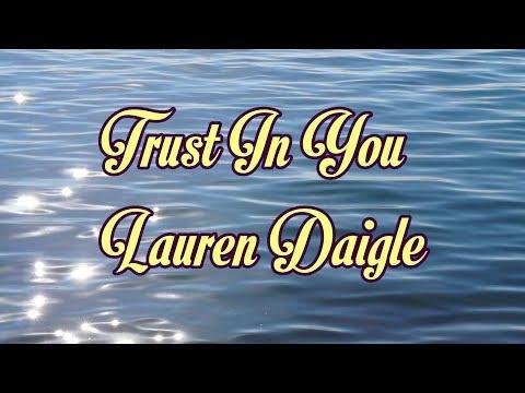 Trust In You - Lauren Daigle - with lyrics