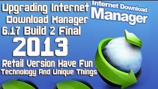 Upgrading Internet Download Manager 6 17 Build 2 Final