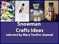 Snowman Crafts Ideas     Christmas Crafts to Make and Sell