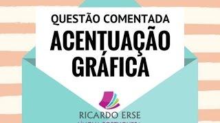 QUESTÃO COMENTADA - ACENTUAÇÃO GRÁFICA