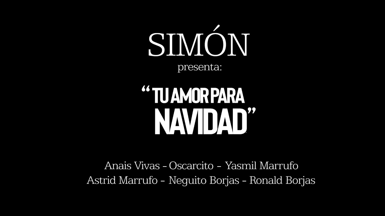 Simón Tu Amor Para Navidad Oscarcito Anais V Yasmil M Astrid M Ronald B Neguito B