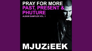 Reach Up Higher (Pray For More's In Love With Mjuzieek Mix)