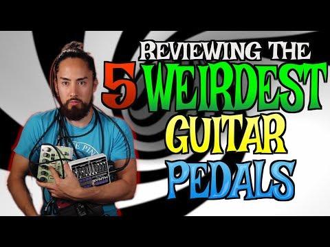 The 5 Weirdest Guitar Pedals