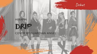 [DEBUT] Guardian Angel - Drip FMV (Cover/Original by Hinapia)