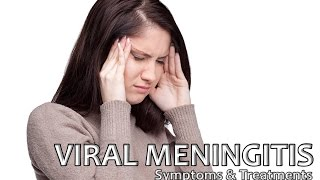 Viral Meningitis Symptoms and Treatment