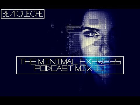 2,5 Hour 2018 Melody Minimal Techno 3D Psy Tripping * BeatQueche - The Minimal Express Podcast 02