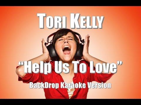 "Tori Kelly ft. The HamilTones ""Help Us To Love"" BackDrop Karaoke Version"