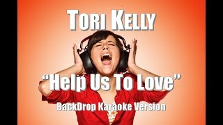 "Tori Kelly ft. The HamilTones ""Help Us To Love"" BackDrop Christian Karaoke"