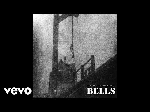 The Unlikely Candidates - Bells (Audio)