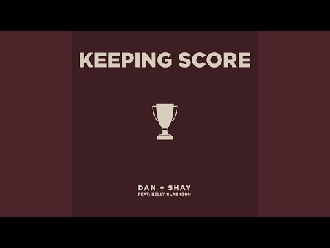 Keeping Score (feat. Kelly Clarkson)