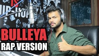 Bulleya | Rap Version | Badal cover