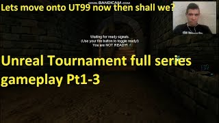 Lets move onto UT99 now then shall we? Unreal Tournament full series gameplay Pt1 3