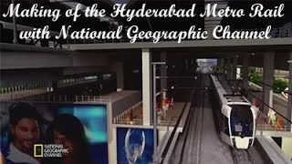 Making of the Hyderabad Metro Rail with National Geographic Channel October 19th 2014 @ 6:00  pm