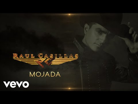 Raúl Casillas  Mojada Lyric