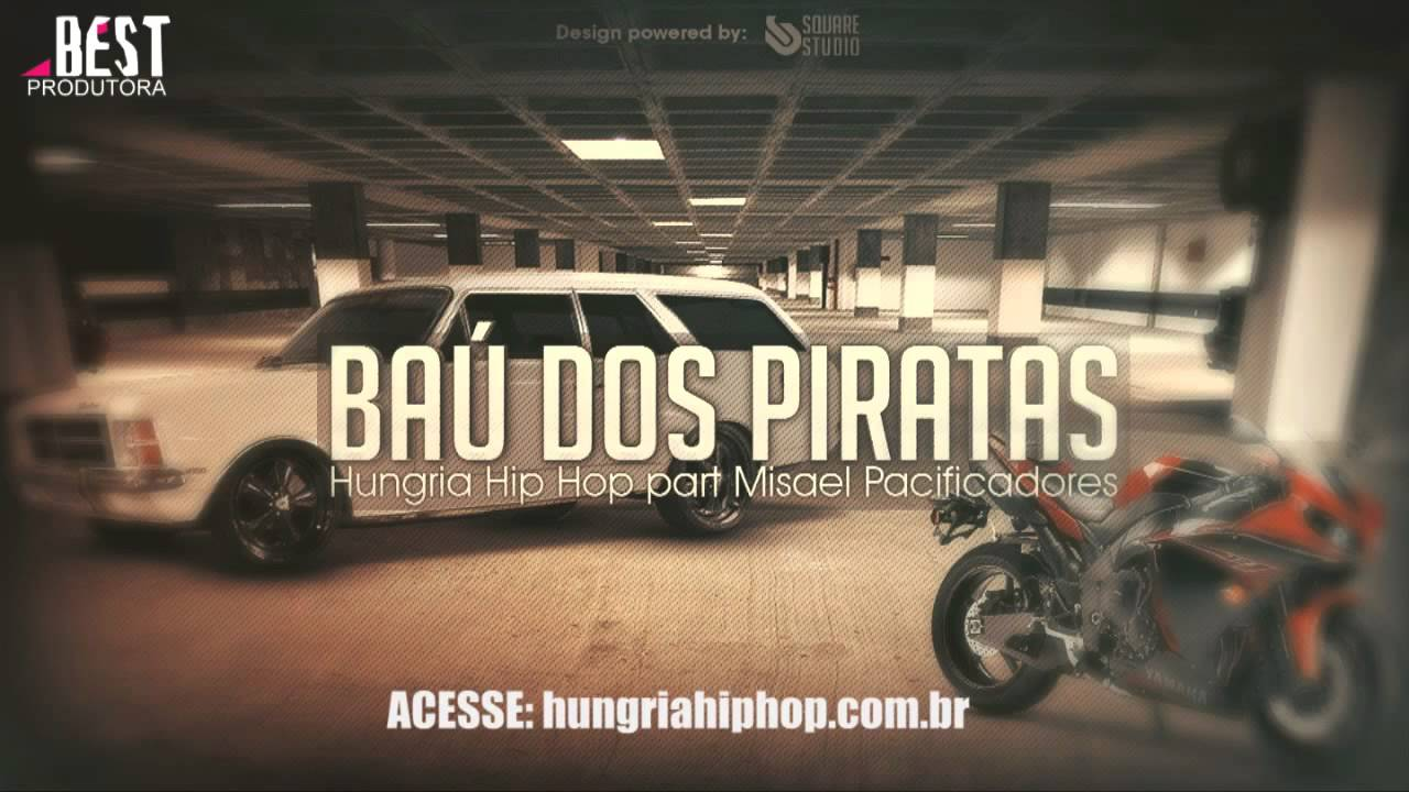 Hungria Hip Hop Bau Dos Piratas Oficial Youtube