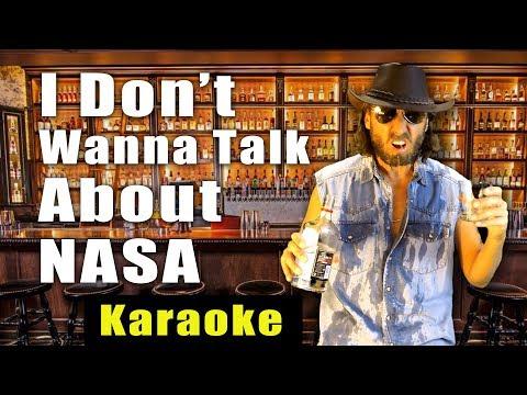 I Don't Wanna Talk About NASA - Karaoke Version