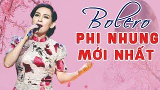 LK Bolero 2020 Mới Nhất - Nhạc Bolero Trữ Tình Đặc Biệt Phi Nhung Hay Nhất 2020