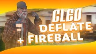 [CLEO] Deflate + Fireball // Взрываем пуканы