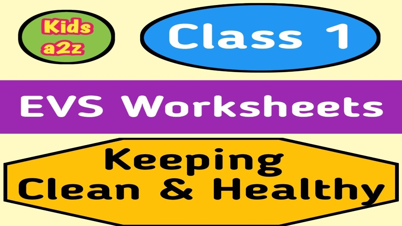 Class 1 EVS Worksheet on Keeping Clean and Healthy   Class 1 EVS Cleanliness  - YouTube [ 720 x 1280 Pixel ]