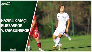 Hazırlık Maçı Bursaspor - Y. Samsunspor