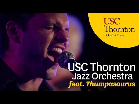 Thumpasaurus & the USC Thornton Jazz Orchestra