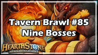 [Hearthstone] Tavern Brawl #85: Nine Bosses