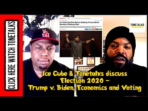 Ice Cube & Tonetalks discuss Election 2020 - Trump v. Biden, Economics and Voting