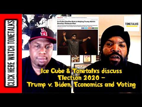 Ice Cube & Tonetalks discuss Election 2020 - Trump v. Biden, Economics and Voting
