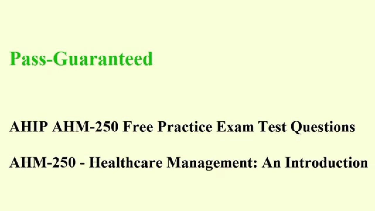 Ahm 250 Exam Healthcare Ahip Management Test Introduction Questions