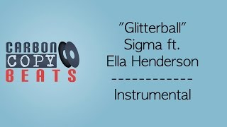 Glitterball - Instrumental / Karaoke (In The Style Of Sigma ft. Ella Henderson)