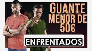 ENFRENTADOS · Mejor Guante inferior a 50€