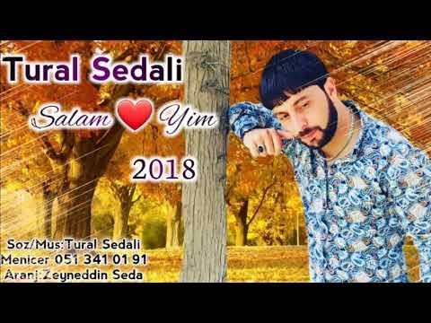 Tural Sedali - Salam Ureyim Salam 2018