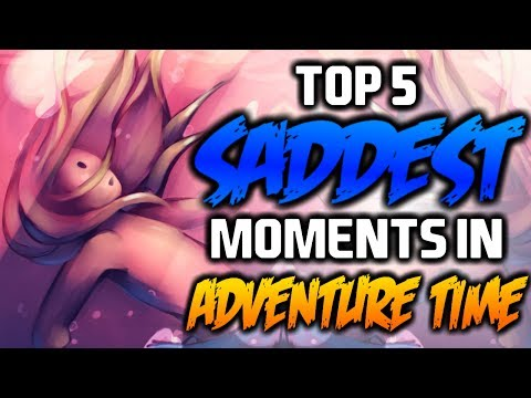 TOP 5 SADDEST MOMENTS IN ADVENTURE TIME - Adventure Time
