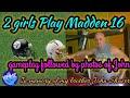 2 GIRLS PLAY MADDEN 16!!