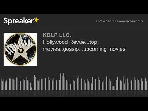 Hollywood Revue...top movies..gossip...upcoming movies (part 2 of 8)