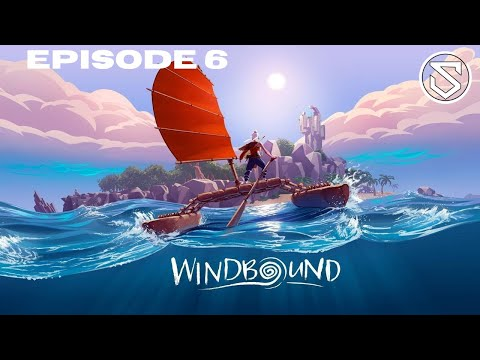 Solnnix plays Windbound - Episode 6  