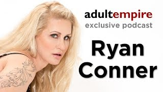 Adult Empire Exclusive Podcast- Ryan Conner