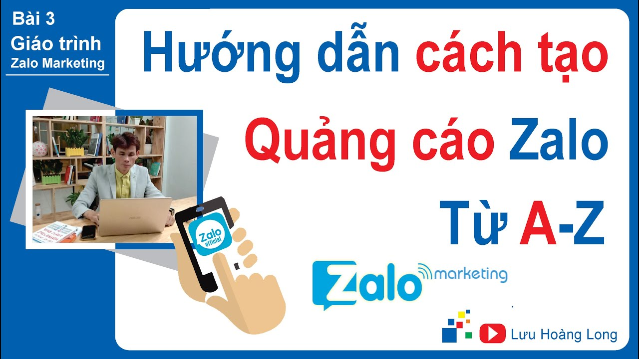Hướng dẫn quảng cáo Zalo hiệu quả từ A đến Z| Zalo Marketing bài 3